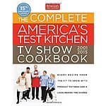The Complete America's Test Kitchen TV Show Hardcover Cookbook (2001-2015)  $24