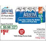 24-Pack 16.9 fl oz Aquafina Water Bottle $1.49 After Promo Code At Fry's B&M. Limit 3. Today only.