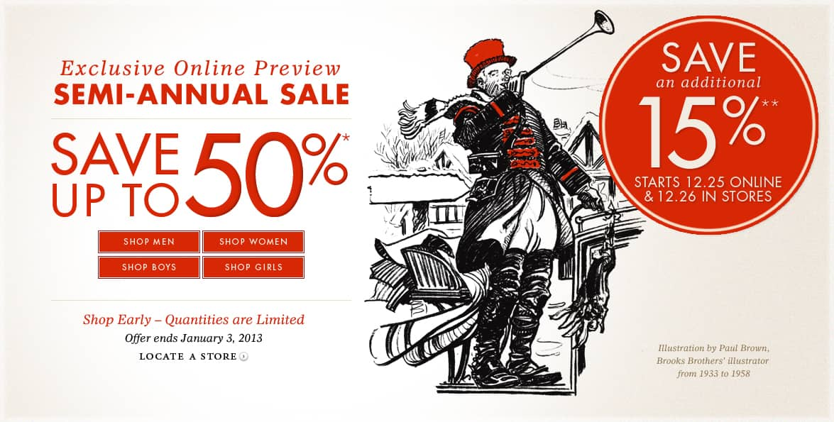 Brooks Brothers Semi-Annual Sale (Savings Up to 50%) December 26-Jan 3,2013- Additional 15% on Wed Dec 26th