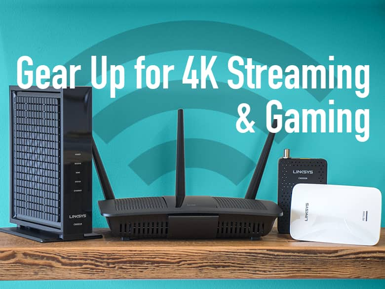How to Improve Your Home Network for 4K Streaming and Online Gaming