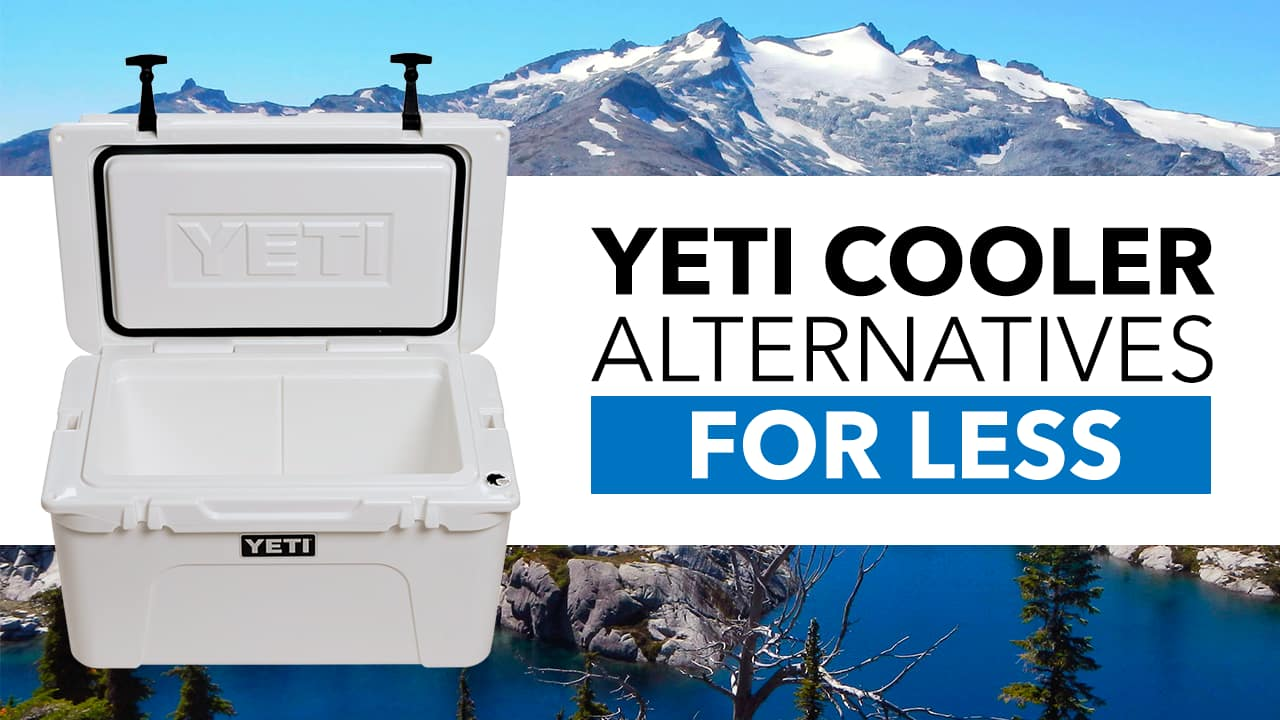 The 6 Cheaper Alternatives to YETI Coolers You May Not Know